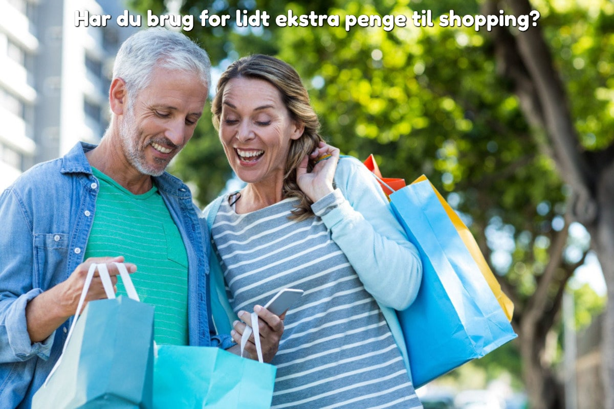 Har du brug for lidt ekstra penge til shopping?